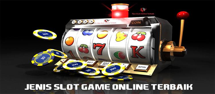 Jenis Slot Game Online Terbaik